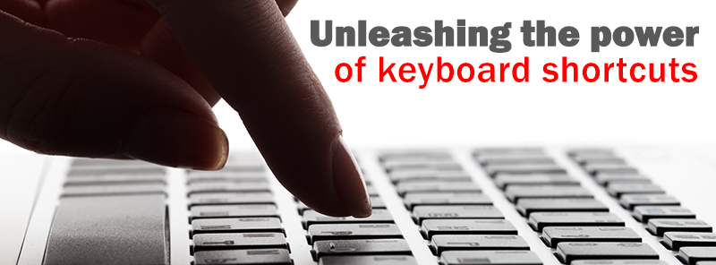 Unleashing the power of keyboard shortcuts